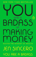 You Are a Badass at Making Money by Jen Sincero
